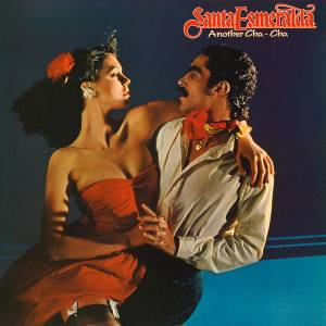 Cover - Santa Esmeralda: Another Cha-Cha