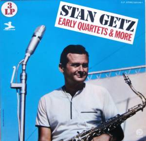 Cover - Stan Getz: Early Quartets & More