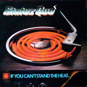 Status Quo: If You Can't Stand The Heat... (LP) - Bild 1