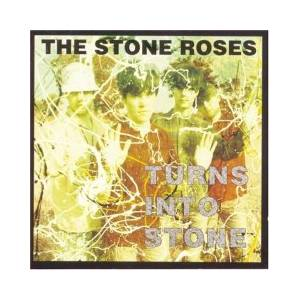 The Stone Roses: Turns Into Stone - Cover