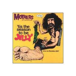 The Mothers Of Invention: 'tis The Season To Be Jelly - Cover