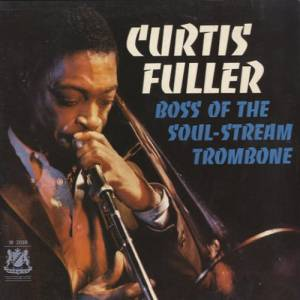 Cover - Curtis Fuller: Boss Of The Soul-Stream Trombone