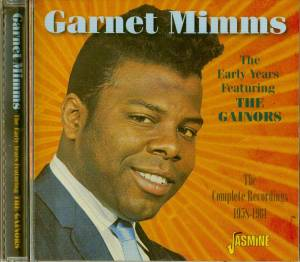 Cover - Garnet Mimms: Early Years Featuring The Gainors, The