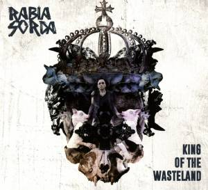 Cover - Rabia Sorda: King Of The Wasteland