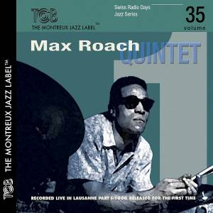 Max Roach Quintet: Recorded Live In Lausanne 1960 Part I - Swiss Radio Days Jazz Series Volume 35 - Cover