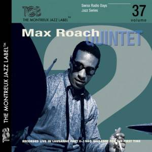 Max Roach Quintet: Recorded Live In Lausanne 1960 Part II - Swiss Radio Days Jazz Series Volume 37 - Cover