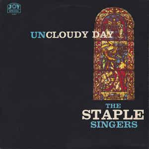 Cover - Staple Singers, The: Uncloudy Day