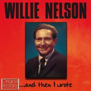 Cover - Willie Nelson: ... And Then I Wrote