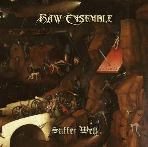 Raw Ensemble: Suffer Well (CD) - Bild 1