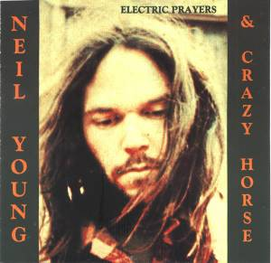 Neil Young & Crazy Horse: Electric Prayers - Cover