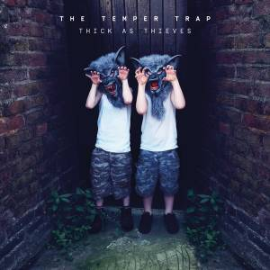 Cover - Temper Trap, The: Thick As Thieves