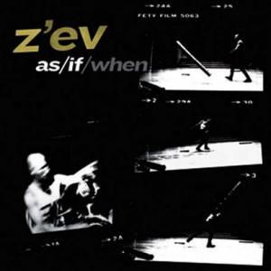 Cover - Z'ev: As/If/When