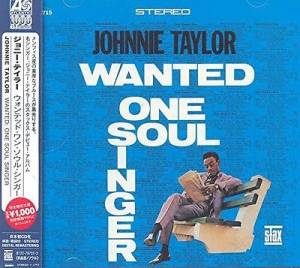 Cover - Johnnie Taylor: Wanted: One Soul Singer