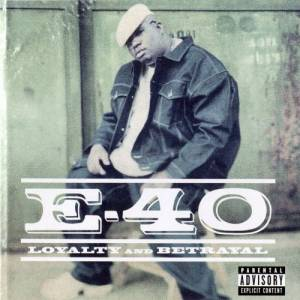 Cover - E-40: Loyalty And Betrayal