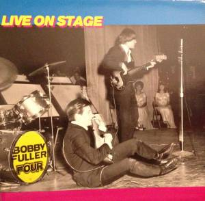 Cover - Bobby Fuller Four, The: Live On Stage