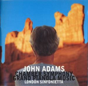 Cover - John Adams: Chamber Symphony / Grand Pianola Music