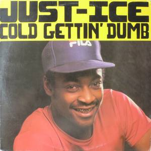 Cover - Just-Ice: Cold Gettin' Dumb