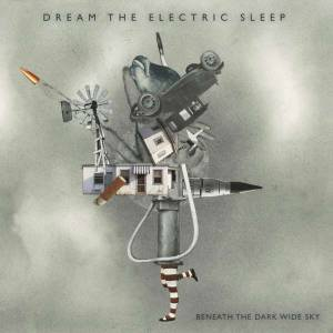 Dream The Electric Sleep: Beneath The Dark Wide Sky - Cover