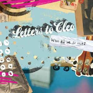 Cover - Letters To Cleo: When Did We Do That?