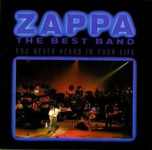 Frank Zappa: Best Band You Never Heard In Your Life, The - Cover