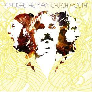 Cover - Portugal. The Man: Church Mouth