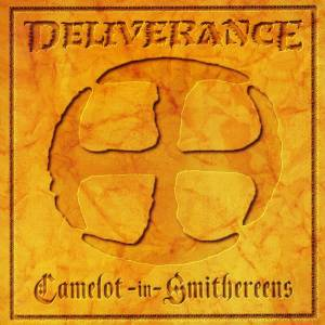 Cover - Deliverance: Camelot In Smithereens