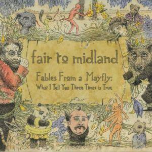 Fair To Midland: Fables From A Mayfly: What I Tell You Three Times Is True - Cover