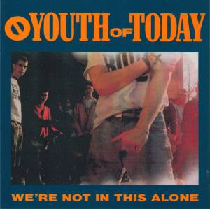 Youth Of Today: We're Not In This Alone - Cover