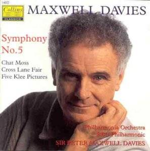 Cover - Peter Maxwell Davies: Symphony No. 5 ~ Chat Moss ~ Cross Lane Fair ~ Five Klee Pictures