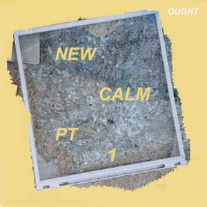 Cover - Ought: New Calm, Pt. 1