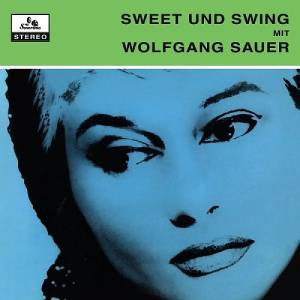 Cover - Wolfgang Sauer: Sweet Und Swing Mit Wolgang Sauer
