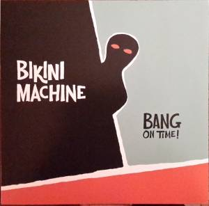 Cover - Bikini Machine: Bang On Time