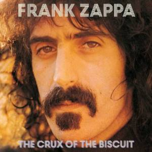 Frank Zappa: Crux Of The Biscuit, The - Cover