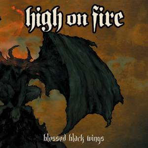 High On Fire: Blessed Black Wings - Cover