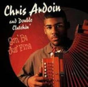 Cover - Chris Ardoin & Double Clutchin': Gon' Be Jus' Fine