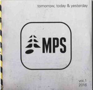 MPS Tomorrow, Today & Yesterday Vol. 1 2016 - Cover