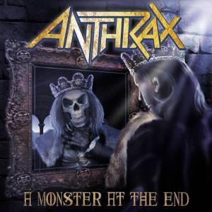 Anthrax: Monster At The End, A - Cover
