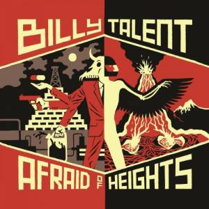 Billy Talent: Afraid Of Heights - Cover