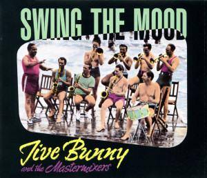 Jive Bunny And The Mastermixers: Swing The Mood - Cover