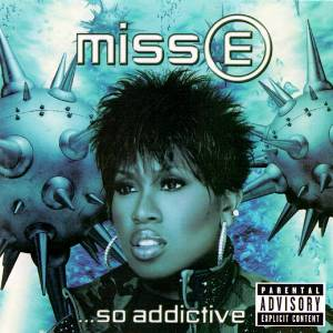 "Cover - Missy ""Misdemeanor"" Elliott: Miss E ... So Addictive"