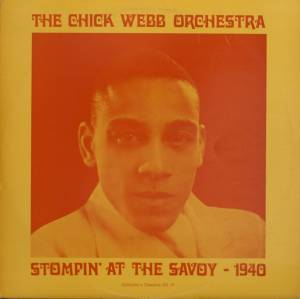 Cover - Chick Webb Orchestra: Stompin' At The Savoy - 1940
