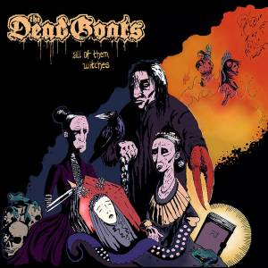 Cover - Dead Goats, The: All Of Them Witches