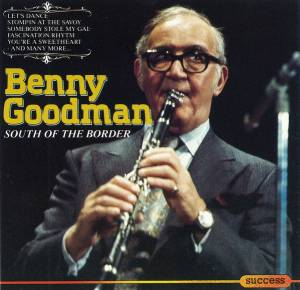 Cover - Benny Goodman: South Of The Border