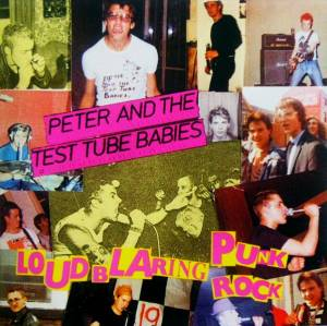 Peter And The Test Tube Babies: Loud Blaring Punk Rock - Cover