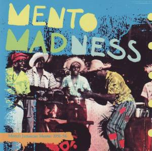 Cover - Lord Fly And The Dan Williams Orchestra: Mento Madness, Motta's Jamaican Mento: 1951-56