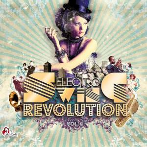 Cover - Swingrowers: Electro Swing Revolution Vol.6, The
