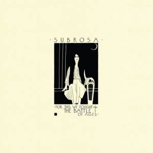 SubRosa: For This We Fought The Battle Of Ages - Cover
