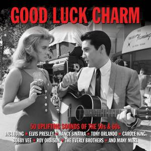 Cover - Cinderellas, The: Good Luck Charm - 50 Uplifting Sounds Of The 50s & 60s