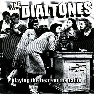 The Dialtones: Playing The Beat On The Radio - Cover