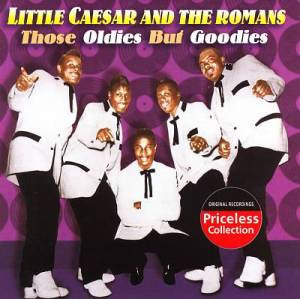 Cover - Little Caesar & The Romans: Those Oldies But Goodies